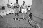'Agli' and Trevor in the Indian Ocean, February 1946. Photo kindly supplied by Peter Bennett.