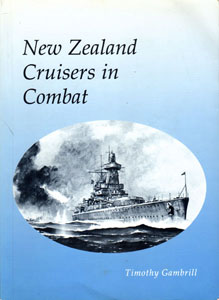 New Zealand Cruisers in Combat by Tomothy Gambrill